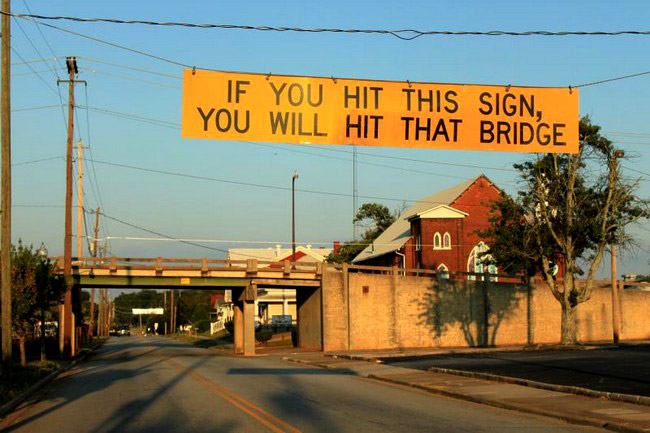 if-you-hit-this-sign-you-will-hit-that-bridge